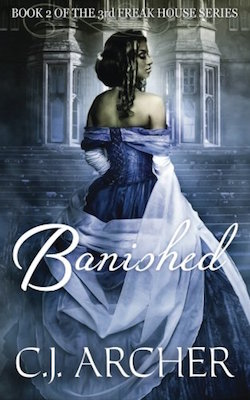 Banished (Freak House) by C.J. Archer