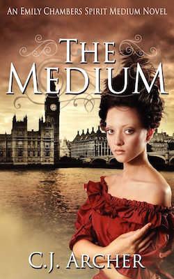 The Medium (Emily Chambers) by C.J. Archer