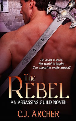 The Rebel (Assassins Guild) by C.J. Archer