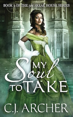 My Soul To Take (Freak House Trilogy) by C.J. Archer